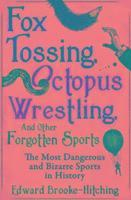 bokomslag Fox Tossing, Octopus Wrestling and Other Forgotten Sports