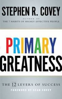 bokomslag Primary greatness - the 12 levers of success