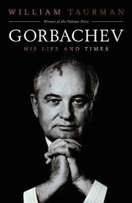 bokomslag Gorbachev: His Life and Times