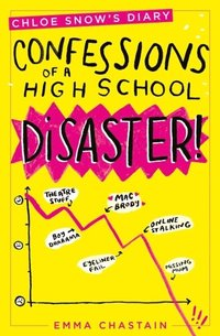 bokomslag Chloe snows diary: confessions of a high school disaster