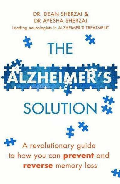 bokomslag The Alzheimer's Solution: A revolutionary guide to how you can prevent and reverse memory loss