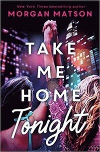 bokomslag Take Me Home Tonight