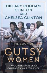 bokomslag The Book of Gutsy Women: Favourite Stories of Courage and Resilience