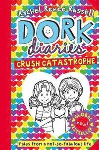 bokomslag Dork Diaries: Crush Catastrophe