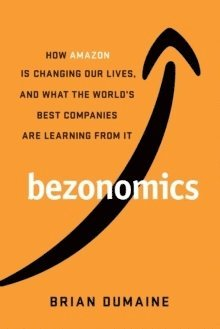 bokomslag Bezonomics: How Amazon Is Changing Our Lives, and What the World's Companies Are Learning from It
