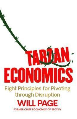 bokomslag Tarzan Economics: Eight Principles for Pivoting through Disruption