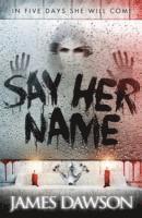 bokomslag Say Her Name