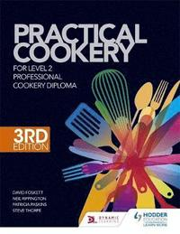 bokomslag Practical Cookery for the Level 2 Professional Cookery Diploma, 3rd edition