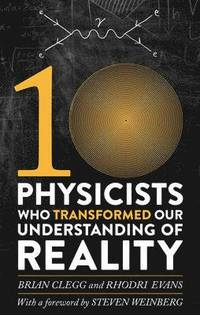 bokomslag Ten Physicists who Transformed our Understanding of Reality