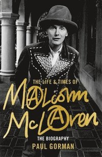 bokomslag Malcolm McLaren: The Authorised Biography