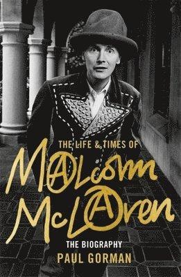 bokomslag Malcolm McLaren: The Authorised Biography