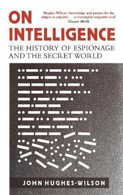 bokomslag On intelligence - the history of espionage and the secret world