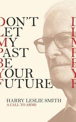 bokomslag Dont let my past be your future - a call to arms
