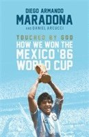bokomslag Touched By God: How We Won the Mexico '86 World Cup