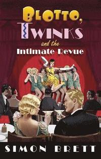 bokomslag Blotto, Twinks and the Intimate Revue