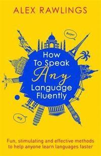 bokomslag How to Speak Any Language Fluently