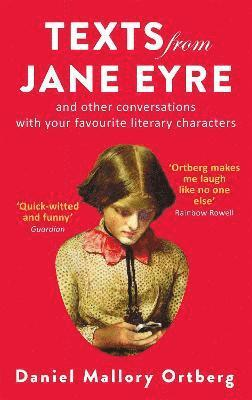 bokomslag Texts from Jane Eyre: And other conversations with your favourite literary characters