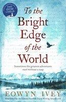 bokomslag To the Bright Edge of the World