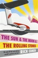 bokomslag The Sun &; the Moon &; the Rolling Stones