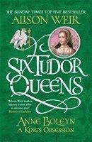 bokomslag Six Tudor Queens: Anne Boleyn, A King's Obsession