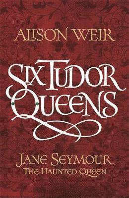 bokomslag Six Tudor Queens: Jane Seymour, The Haunted Queen