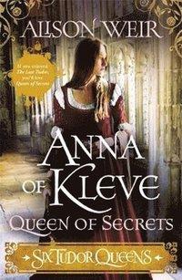 bokomslag Six Tudor Queens: Anna of Kleve, Queen of Secrets: Six Tudor Queens 4