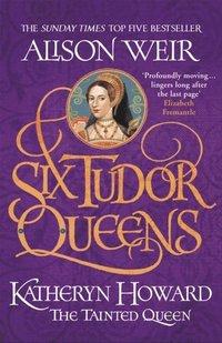 bokomslag Six Tudor Queens: Katheryn Howard, The Tainted Queen: Six Tudor Queens 5