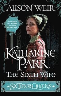 bokomslag  Katharine Parr, The Sixth Wife