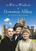 bokomslag The Wit and Wisdom of Downton Abbey