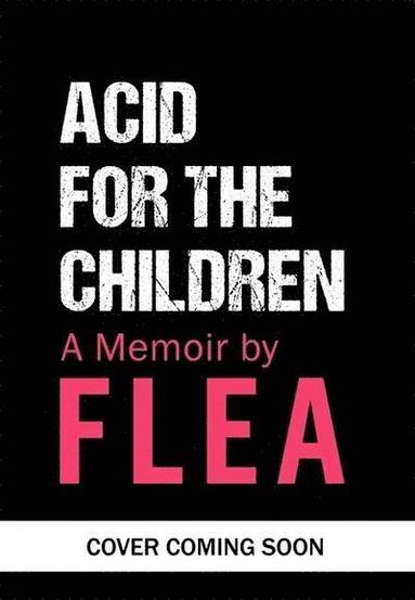 bokomslag Acid For The Children