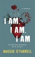 bokomslag I am, I am, I am: Seventeen Brushes with Death - the Breathtaking Number One Bestseller