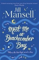 bokomslag Meet Me at Beachcomber Bay: the Feel-Good Bestseller You Have to Read This Summer