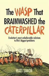 bokomslag The Wasp That Brainwashed the Caterpillar