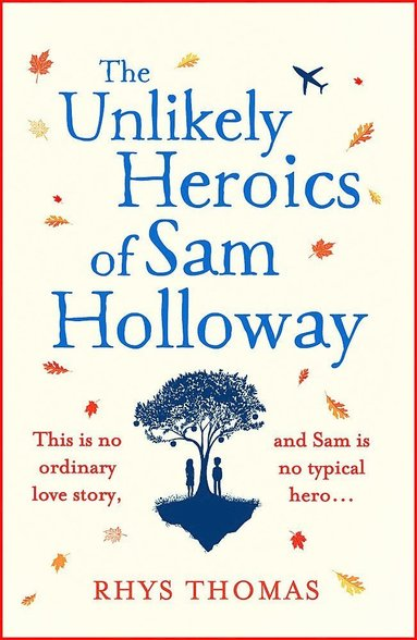 bokomslag The Unlikely Heroics of Sam Holloway