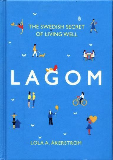 bokomslag Lagom: The Swedish Secret of Living Well