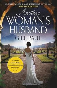 bokomslag Another Woman's Husband: a Gripping Novel of Wallis Simpson, Diana Princess of Wales and the Crown