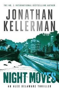 bokomslag Night Moves (Alex Delaware series, Book 33)
