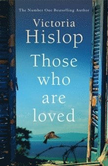 bokomslag Those Who Are Loved: The compelling Number One Sunday Times bestseller, 'A Must Read'