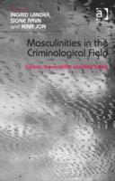 bokomslag Masculinities in the Criminological Field: Control, Vulnerability and Risk-Taking