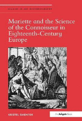 bokomslag Mariette and the Science of the Connoisseur in Eighteenth-Century Europe
