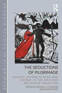 bokomslag The Seductions of Pilgrimage