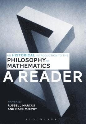 bokomslag An Historical Introduction to the Philosophy of Mathematics: A Reader