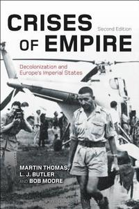 Crises of Empire: Decolonization and Europe's Imperial States
