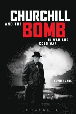 bokomslag Churchill and the Bomb in War and Cold War