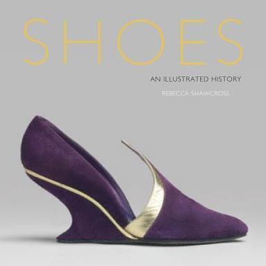 bokomslag Shoes - an illustrated history