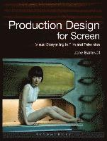 bokomslag Production design for screen - visual storytelling in film and television