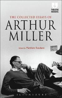 bokomslag The Collected Essays of Arthur Miller
