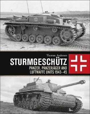 bokomslag Sturmgeschutz - panzer, panzerjager, waffen-ss and luftwaffe units 1943-45
