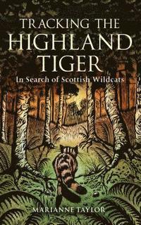 bokomslag Tracking The Highland Tiger