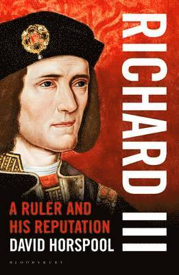 bokomslag Richard III: A Ruler and His Reputation